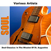 Soul Classics: In The Mission Of St. Augustine di Various Artists