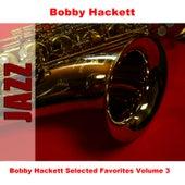 Bobby Hackett Selected Favorites, Vol. 3 by Bobby Hackett