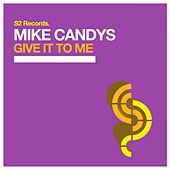 Give It to Me de Mike Candys