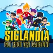Siglandia - Gli Eroi dei Cartoni de Various Artists