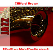 Clifford Brown Selected Favorites, Vol. 3 de Clifford Brown