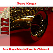 Gene Krupa Selected Favorites, Vol. 5 de Gene Krupa