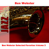 Ben Webster Selected Favorites, Vol. 3 von Ben Webster