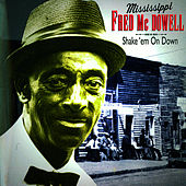Shake 'Em Down by Mississippi Fred McDowell