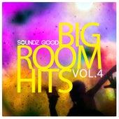 Soundz Good Big Room Hits Vol.4 de Various Artists