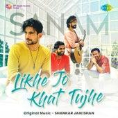 Likhe Jo Khat Tujhe - Single by Sanam