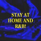 Stay at Home and R&b! by R&B Fitness DJs, R&B Hitmakers, RnB Flavors