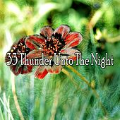 33 Thunder Unto the Night by Rain Sounds and White Noise