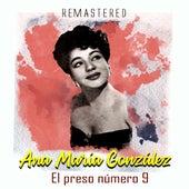 El Preso Número 9 (Remastered) by Ana María González