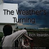 The Weather's Turning by Rich Reardin