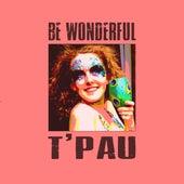 Be Wonderful by T'Pau