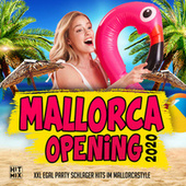 Mallorca Opening 2020 (XXL Egal Party Schlager Hits im Mallorcastyle) by Various Artists