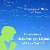 Oraciones y Alabanzas Que Llegan al Alma, Vol. 19 de Congregación María De Jesús
