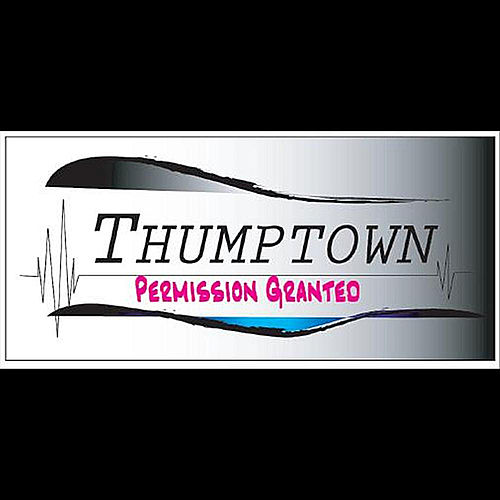 Permission Granted by Thumptown