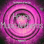 House Music Anthems, Vol. 3 (The Rhythm of the City) von Various Artists
