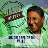 Los Colores de Mi Valle by Silvio Brito
