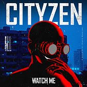 Watch Me by City Zen