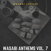 Wasabi Anthems Vol. 7 by Various Artists