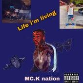 Life I'm Living di MC.K nation