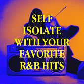 Self Isolate with Your Favorite R&b Hits by Regina Avenue, Platinum Deluxe, Bling Bling Bros, Sassydee, 2Glory, Jahtones, Tough Rhymes, Missy Five, Uptown Beat, RnB Flavors, Lady Diva, Fresh Beat MCs, Sister Nation, Countdown Singers, Lighthouse Spirit, Bombay Bhangra Orkestra, Knightsbridge