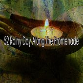 52 Rainy Day Along the Promenade by Lullabies for Deep Meditation