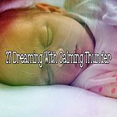 27 Dreaming with Calming Thunder by Rain Sounds and White Noise
