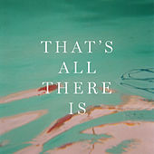 That's All There Is by Sondre Lerche