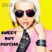 Sweet but Psycho by Viyolin