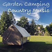 Garden Camping Country Music by Various Artists