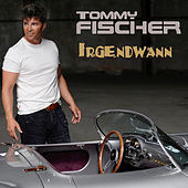 Irgendwann by Tommy Fischer