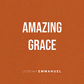 Amazing Grace (Instrumental Version) von Josiah Emmanuel
