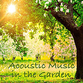 Acoustic Music in the Garden von Various Artists