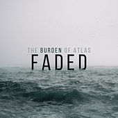 Faded de The Burden of Atlas