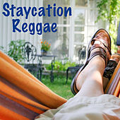 Staycation Reggae by Various Artists