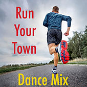 Run Your Town Dance Mix van Various Artists