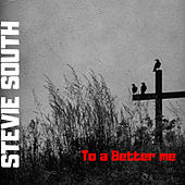 To A Better Me von Stevie South