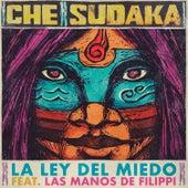 La Ley del Miedo by Che Sudaka
