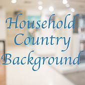 Household Country Background by Various Artists