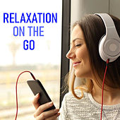 Relaxation On The Go by Various Artists