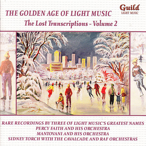 The Golden Age of Light Music: The Lost Transcriptions - Vol. 2 by Various Artists