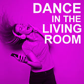 Dance In The Living Room de Various Artists