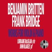 Benjamin Britten and Frank Bridge: Works for Violin & Piano by Lorraine McAslan