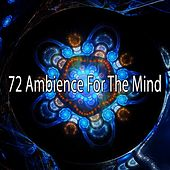 72 Ambience for the Mind by Yoga Music