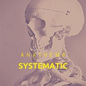 Systematic by Anathema