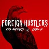Foreign Hustlers by OG Merks
