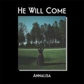 He Will Come de Annalisa