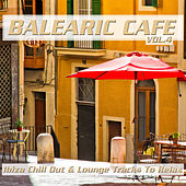 Balearic Café, Vol. 4 (Ibiza Chill out & Lounge Tracks to Relax) von Various Artists