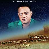 I Don't Want To Miss a Thing by Kiko Rodriguez