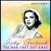 The Man That Got Away (Remastered) de Judy Garland