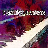 15 Jazz Lifestyle Ambience by Bar Lounge